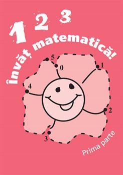 1,2,3. Învăţ matematică, partea I 1
