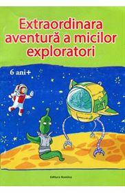 Extraordinara aventura a micilor exploratori 6ani 1