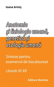 Anatomie și fiziologie umană. Sinteze pentru bacalaureat 1