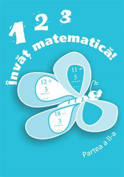 1,2,3. Învăţ matematică, partea a II-a 1
