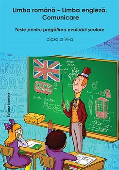 Limba Română - Limba Engleză. Evaluare cls. a VI-a, ed. II 1