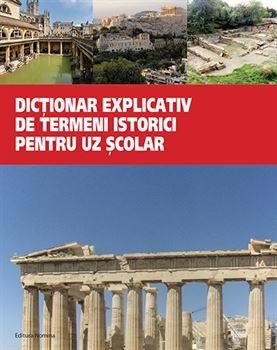 Dicționar explicativ de termeni istorici. Pentru uz școlar 1