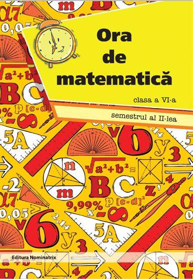 Ora de matematică, clasa a VI-a, semestrul 2 1