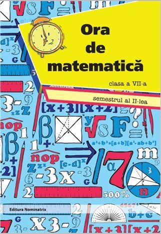 Ora de matematică, clasa a VII-a, semestrul 2 1