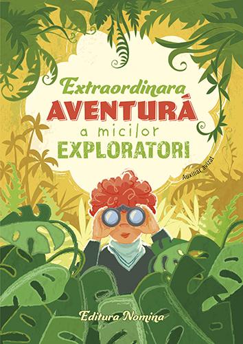 Extraordinara aventură a micilor exploratori 2019 1
