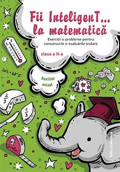 Fii InteligenT… la matematică clasa a II-a 2019-2020 1