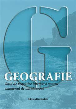 Geografie. Ghid de pregătire intensivă pentru examenul de bacalaureat 1