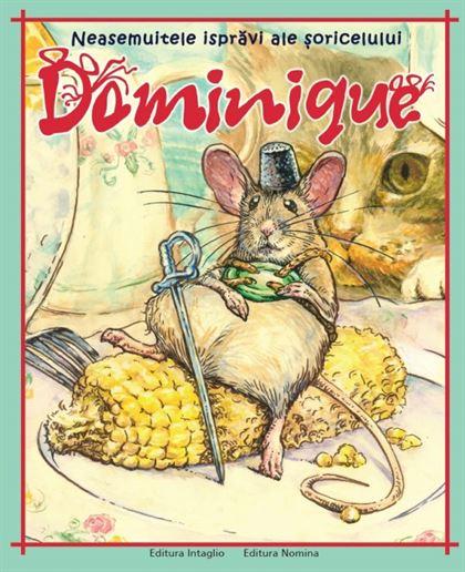 Neasemuitele isprăvi ale șoricelului Dominique 1