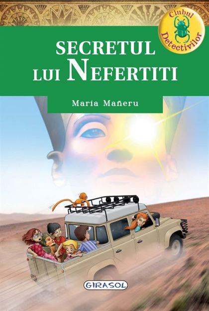 GIRASOL - Clubul Detectivilor - Secretul lui Nefertiti 1