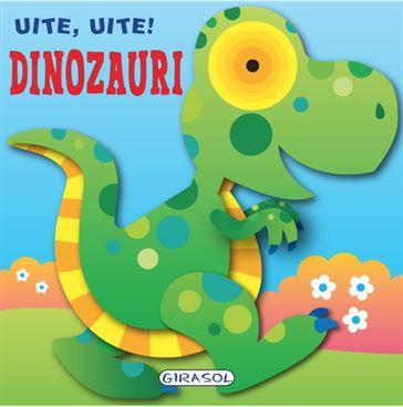 GIRASOL - Uite, Uite! Dinozauri 1