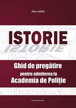 Istorie - Ghid de pregătire pentru admiterea la Academia de Poliție 1