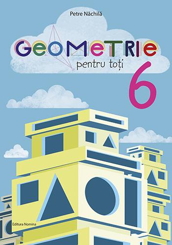 Geometrie pentru toți – clasa a VI-a 1
