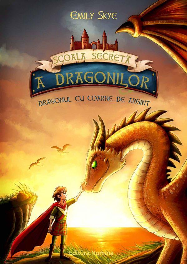 SCOALA SECRETA ADRAGONILOR. DRAGONUL CU COARNE DE ARGINT 1