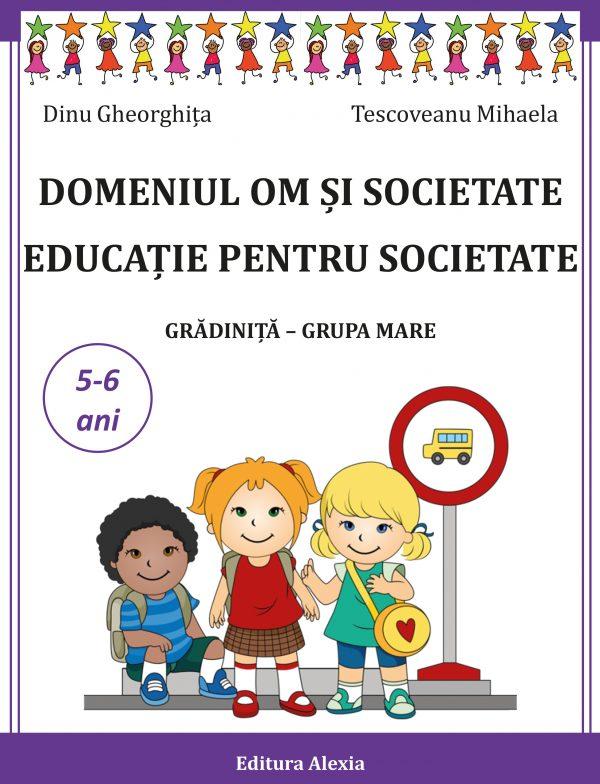 OM SI SOCIETATE. EDUCATIE PENTRU SOCIETATE 5-6ani 1