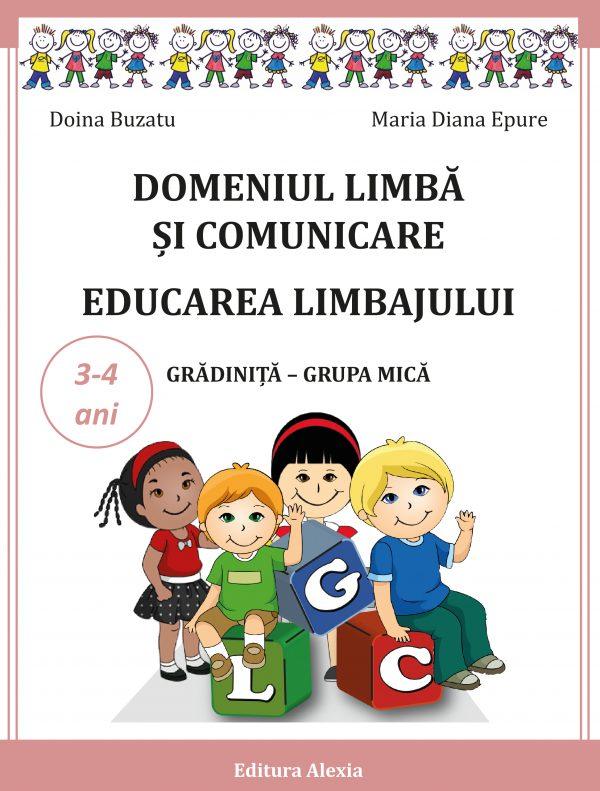 LIMBA SI COMUNICARE. EDUCAREA LIMBAJULUI 3-4ani 1