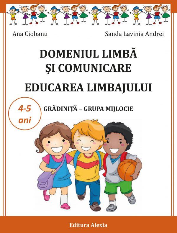 LIMBA SI COMUNICARE. EDUCAREA LIMBAJULUI 4-5ani 1