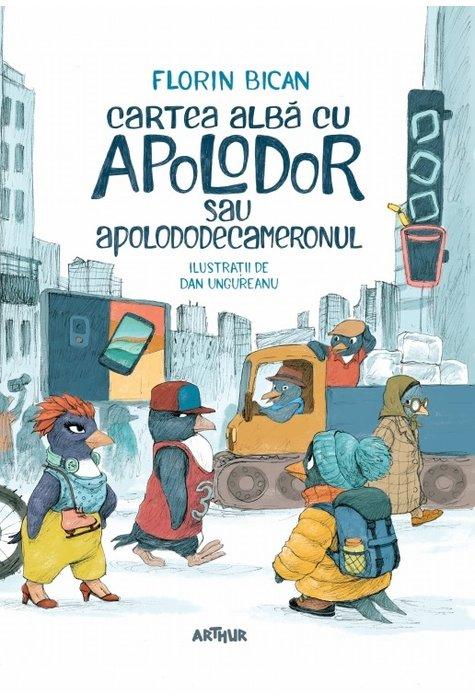 CARTEA ALBA CU APOLODOR sau APOLODODECAMERONUL (ilustrata de Dan Ungureanu) ...P 1