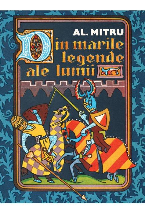 DIN MARILE LEGENDE ALE LUMII (Al. Mitru) [ARTHUR retro] 1