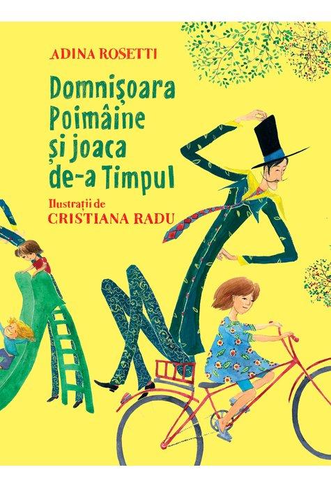 DOMNISOARA POIMAINE SI JOACA DE-A TIMPUL (Adina Rosetti) [CARTEA CU GENIUS, cartonat] 1