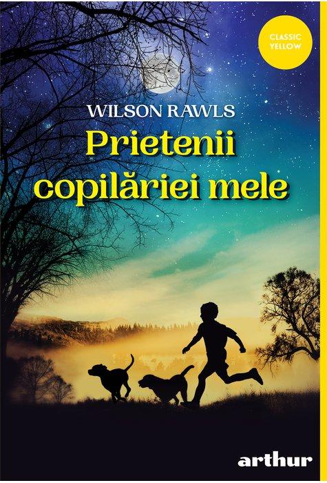 PRIETENII COPILARIEI MELE (Wilson Rawls) [CLASSIC yellow] /new 1