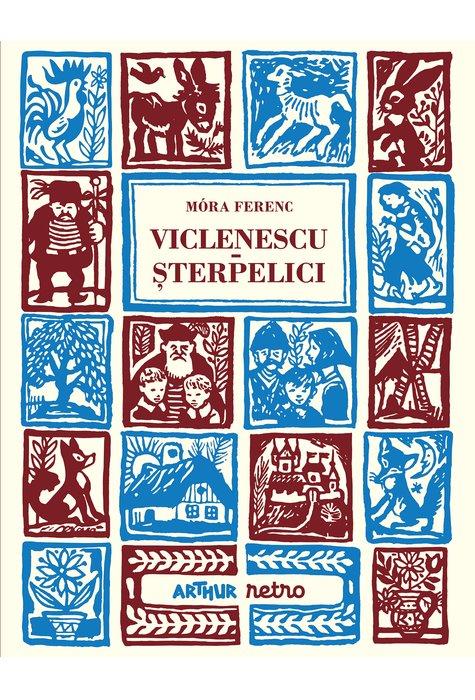 VICLENESCU STERPELICI (Mora Ferenc) [ARTHUR retro] 1